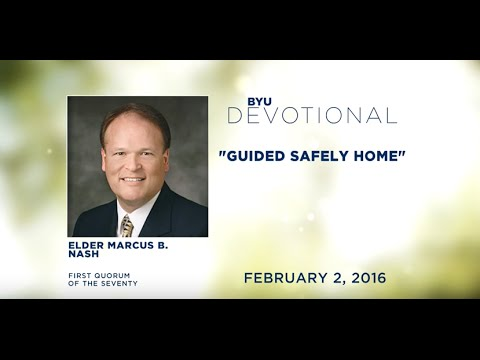 "Devo Highlights: ""Guided Safely Home,"" by Elder Marcus B. Nash"