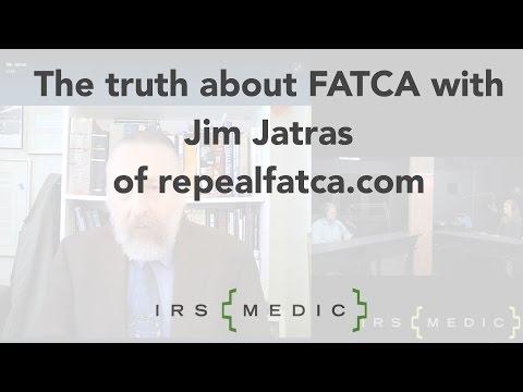 The truth about FATCA with Jim Jatras of repealfatca.com