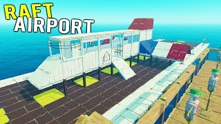 BUILDING THE AIRPORT TO ESCAPE THE RAFT! Sports Bar Built as Well!  - Raft Multiplayer 2018