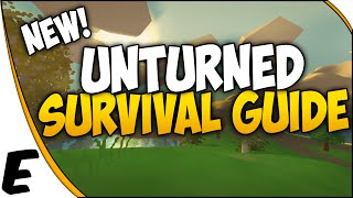 Unturned 3.0 ➤ Survival Guide - Beginners Guide & Tutorial - How To Survive - Part 1