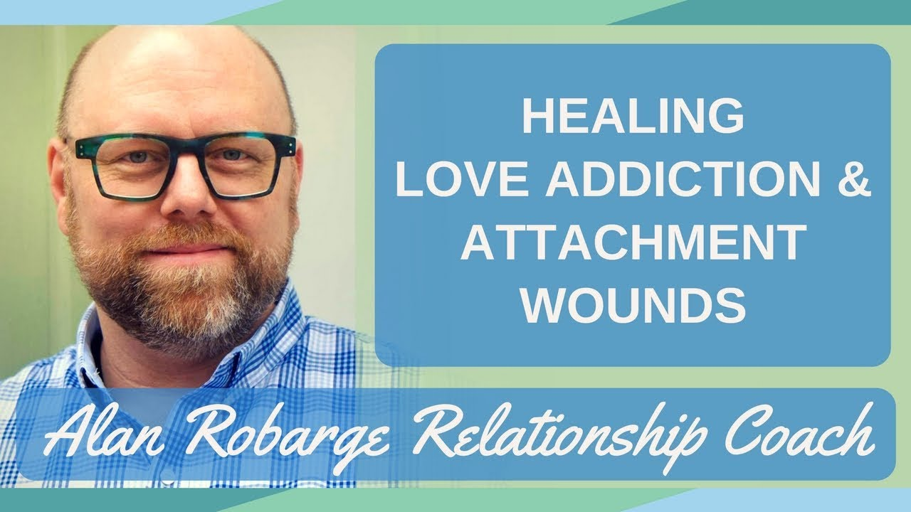 How to heal love addiction