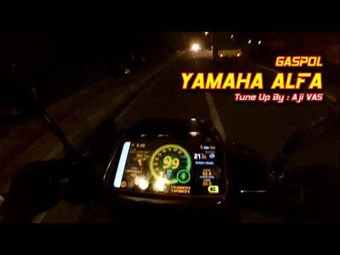 Top Speed Yamaha Alfa Tune Up 1 jam || Aji VAS