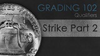 Strike: Part 2 - Coin Grading 102