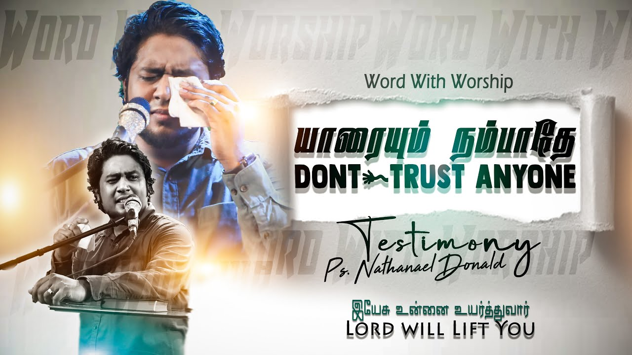 Don't Trust Anyone | Emotional Testimony | Pr-Nathanael Donald | Tamil Christian Sermon 2021