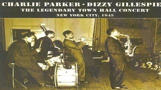 Best Classics - Charlie Parker, Dizzy Gillespie - The Legendary Town Hall Concert New York 1945