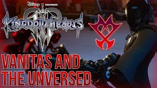 Kingdom Hearts 3 - The Return of Vanitas and The Unversed