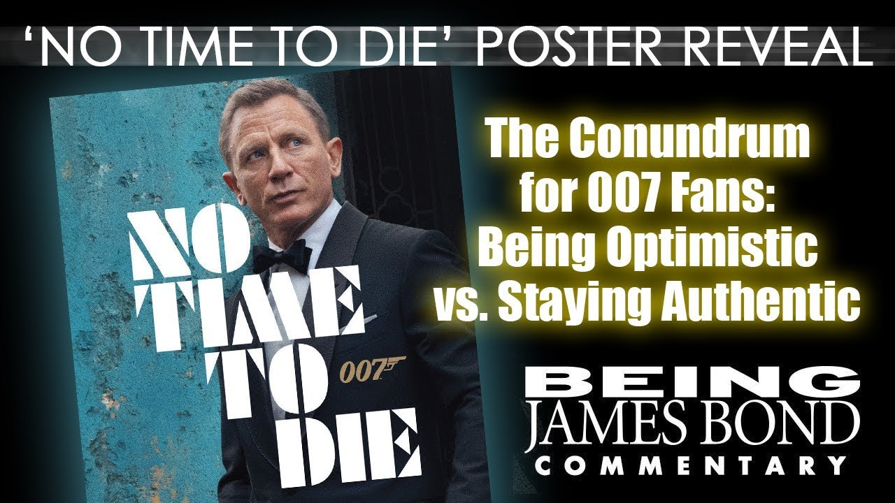 No Time To Die Poster Released The 007 Fan Conundrum Being Optimistic Vs Staying Authentic