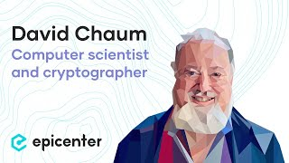 David Chaum: The Forefather of Cryptocurrencies and the Cypherpunk Movement (#304)