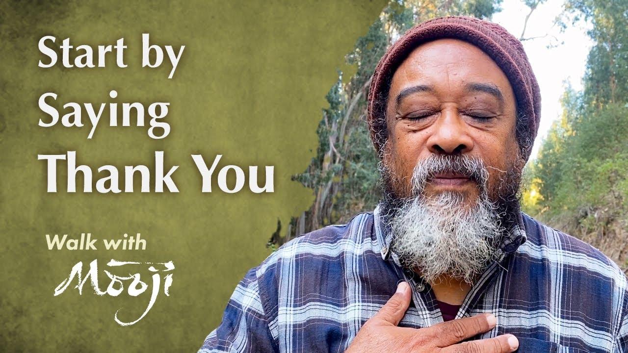 Start by Saying Thank You * Mooji