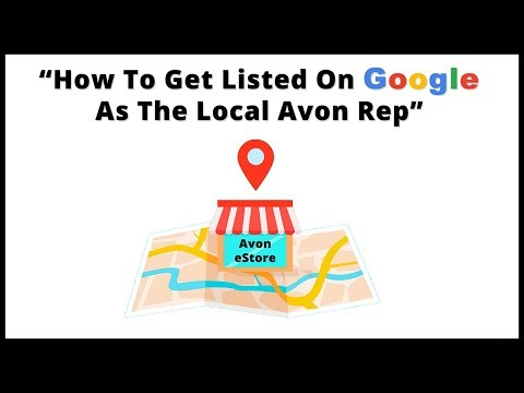 How To Get Listed On Google As The Local Avon Rep
