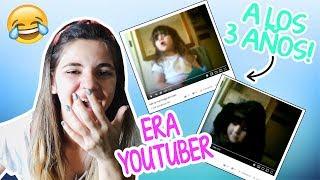 REACCIONO A MIS VIDEOS VIEJOS | ERA YOUTUBER A LOS 3 AÑOS!