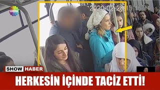 Otobüste tacize uğrayan kadın