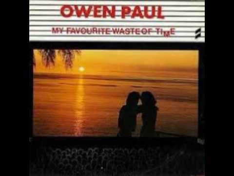 Owen Paul-My favourite waste of time (HQ)