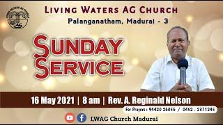 || Sunday Service || 16 May, 2021 || Living Waters AG Church, Palanganatham, Madurai - 3