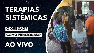 [LIVE] O Que São as Terapias Sistêmicas? | Círculo Sistêmico & Constelação Familiar