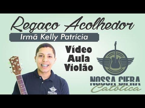 Regaço acolhedor - Ir. Kelly Patrícia (Vídeo Aula Violão)