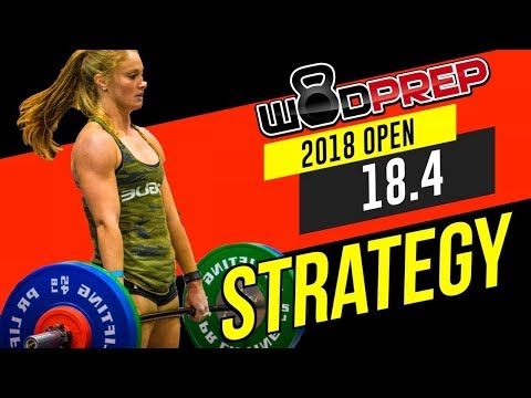 CrossFit® Open 18.4 WOD Tips & Strategy [WODprep OFFICIAL!]