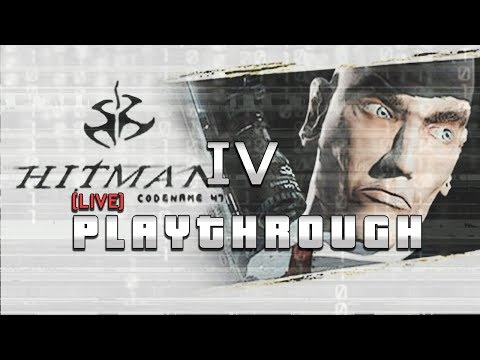 Hitman: Codename 47 LIVE PLAYTHROUGH IV