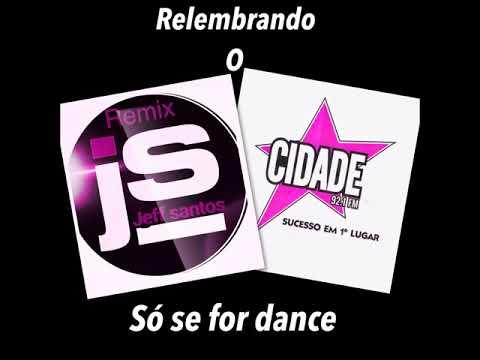 So se for dance Radio cidade 92,1 porto alegre by jeff santos