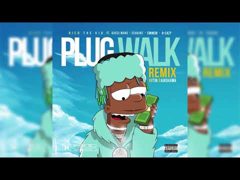 Rich The Kid - Plug Walk ft. Eminem, G-Eazy, Gucci Mane, 2Chainz [Plug Walk Remix]