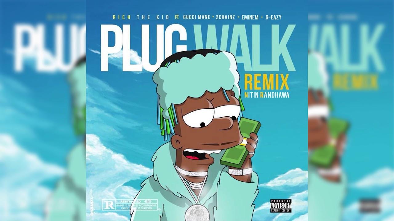 Plug Walk Remix Rich The Kid Eminem G Eazy Gucci Mane 2chainz Nitin Randhawa Remix Youtube