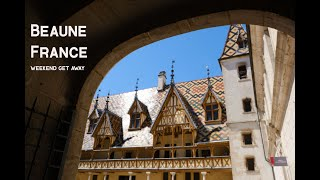Beaune - France: perfect little getaway in the Burgundy area