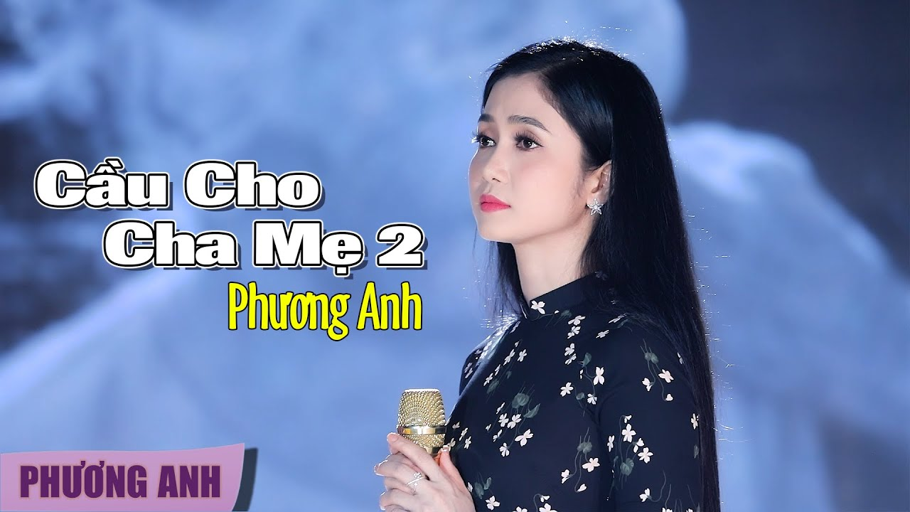 Cầu Cho Cha Mẹ 2 - Phương Anh (Official MV)