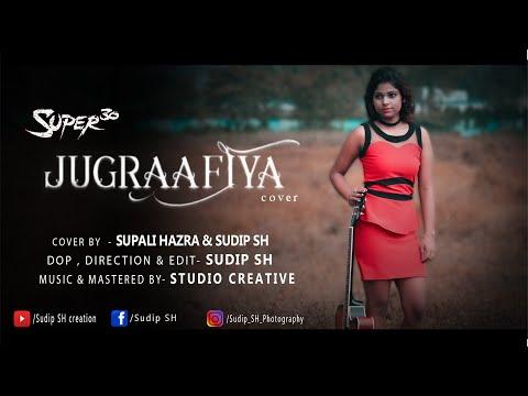 Jugraafiya - Super 30 | Cover Song | Supali Hazra | Sudip SH |