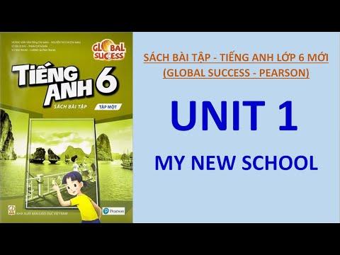SÁCH BÀI TẬP - TIẾNG ANH LỚP 6 MỚI (PEARSON) - UNIT 1 - MY NEW SCHOOL