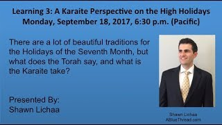 Learning 3: A Karaite Perspective on the High Holidays