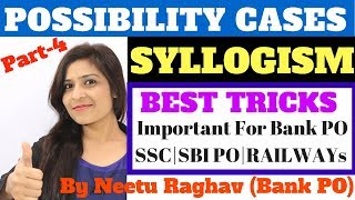 POSSIBILITY CASES TRICKS  IN SYLLOGISM (PART-4)FOR SSC   BANK PO SBI PO  BY NEETU RAGHAV(BANK PO)