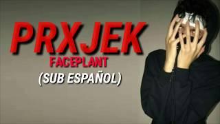 PRXJEK - FACEPLANT (Sub español)