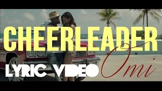 Cheerleader - OMI (Lyric Video)