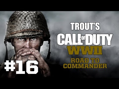 Trout's CODWW2 Road To Commander: Part 16 (Rage, Rage Everywhere!)