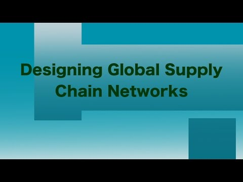 Designing Global Supply Chain Networks - Decision Tree and Discounted Cash Flow Analysis