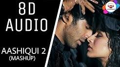 AASHIQUI 2 MASHUP FULL SONG || (8D AUDIO) || creation3 || USE EARPHONES