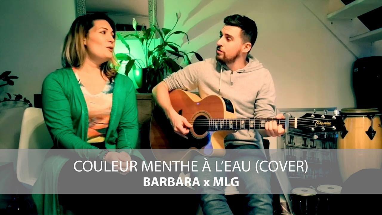 Couleur Menthe à l'eau (Cover) - Barbara x MLG