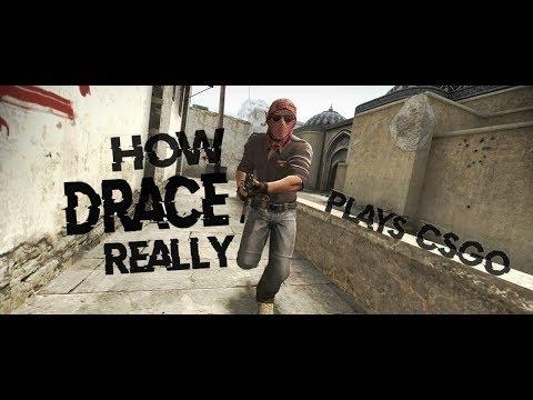 How drace Really Plays CSGO