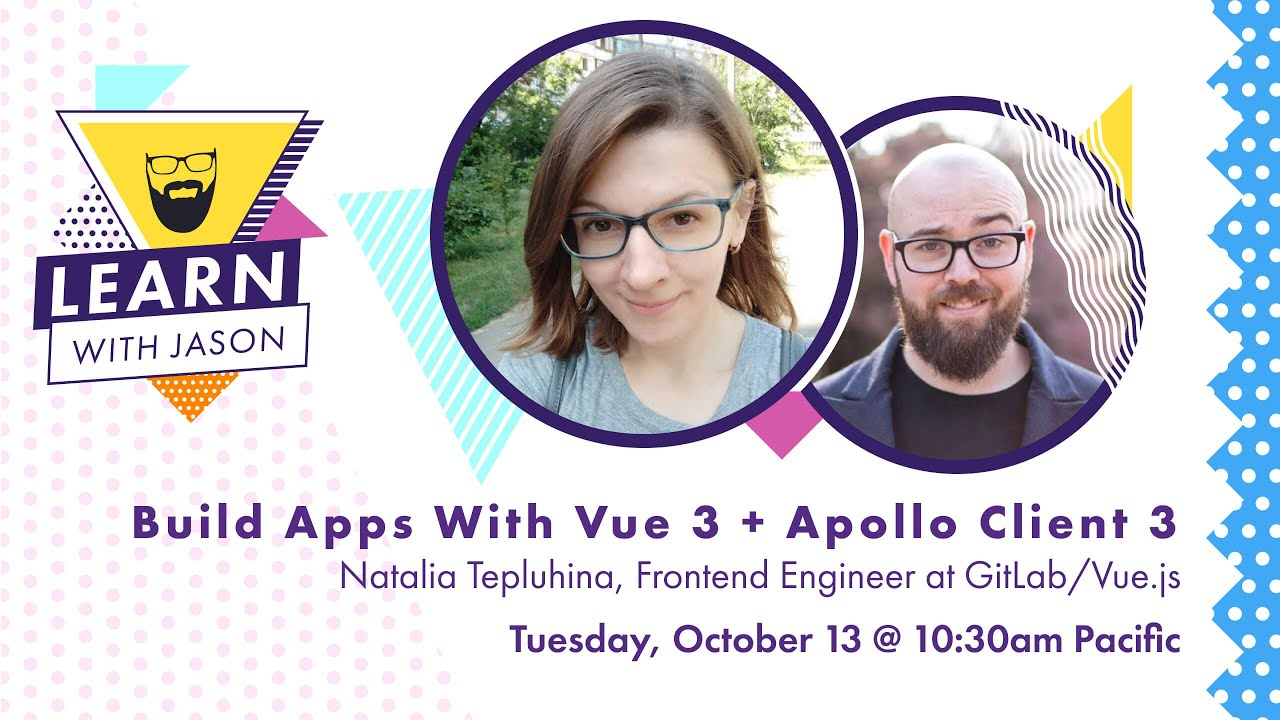 Build Apps With Vue 3 + Apollo Client 3 (with Natalia Tepluhina) — Learn With Jason