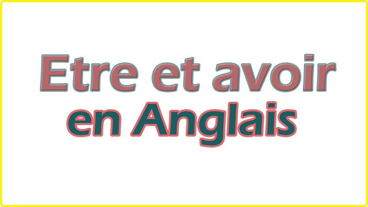 Extrêmement Les verbes être et avoir en anglais - facile pour débutant - YouTube XT04