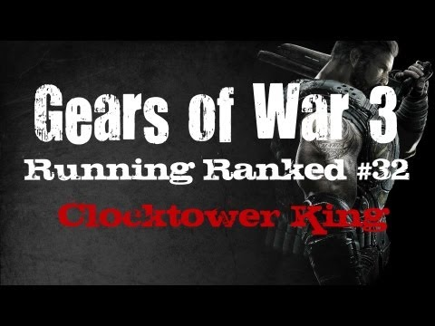 Running Ranked - Gears of War 3: Clocktower King