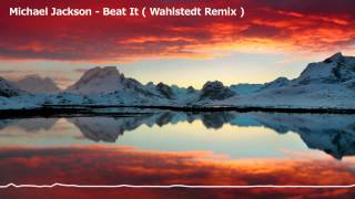 Michael Jackson - Beat It ( Wahlstedt Remix ) [Free Download]