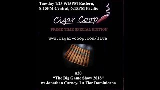 Cigar Coop Prime Time Special Edition #20: The Big Game Show