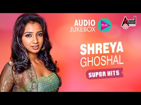 Shreya Ghoshal Super Hits | Shreya Ghoshal Kannada Songs |  Jukebox 2017 | New Kannada Seleted Hits