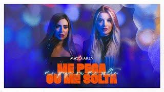 May & Karen - Me Pega Ou Me Solta (Clipe Oficial)