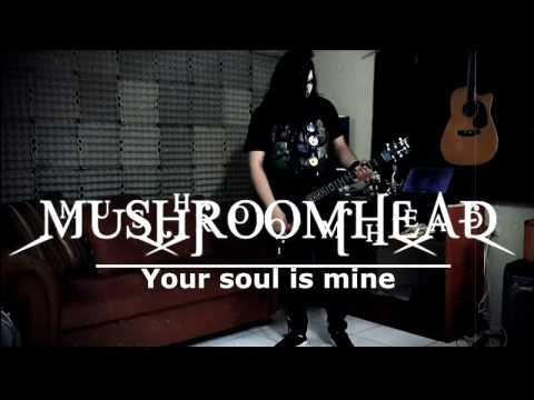 Mushroomhead - Your soul is mine (guitar cover)