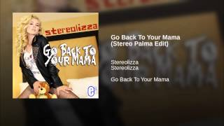 Go Back To Your Mama (Stereo Palma Edit)