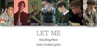Video GOT7 - LET ME [Color Coded Han|Rom|Eng] download MP3, 3GP, MP4, WEBM, AVI, FLV Mei 2018
