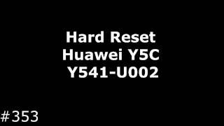 Hard Reset Huawei Y5C Y541-U02