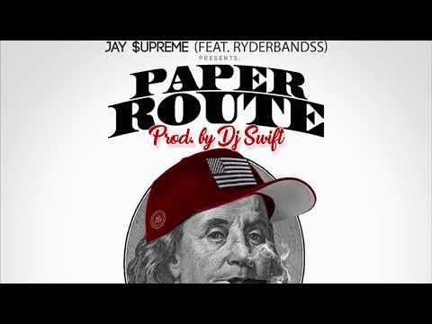 Jay $upreme X Ryderbandss (Prod By. DJ Swift) - Paper Route